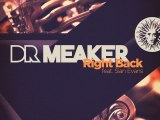 Dr Meaker 'RIGHT BACK' feat 'SianEvans'